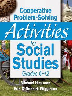 Cooperative Problem-Solving Activities for Social Studies Grades 6–12