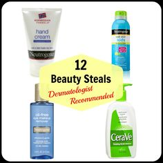 12 Beauty Steals – Dermatologist Recommended - these are actually all excellent products & skin care advice