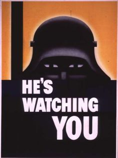 He's Watching You. A German soldier peers out from beneath his helmet in this World War II anti-espionage poster. From the Division of Information of the Office for Emergency Management, circa Illustrated by Glenn Ernest Grohe. Ww2 Propaganda Posters, Pub Vintage, Vintage Pins, Ww2 History, Public Service Announcement, Emergency Management, Paper Frames, World War Two, Vintage Posters