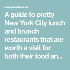 A guide to pretty New York City lunch and brunch restaurants that are worth a visit for both their food and their decor. Very Instagram-friendly!