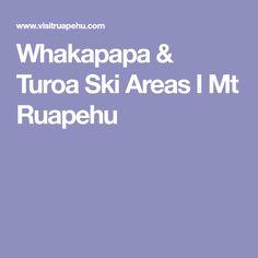 Whakapapa & Turoa Ski Areas I Mt Ruapehu