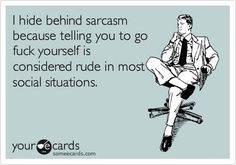 funny sarcastic quotes - Google Search