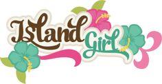 Island Girl SVG scrapbook title beach svg file tropical svg scrapbook title free svg cuts