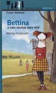 Bettina y cien recetas para vivir, de Malika Ferdjoukh. Ilustradora: Elena Odriozola (Premio Nacional de Ilustración 2015)