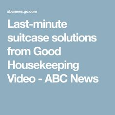 Last-minute suitcase solutions from Good Housekeeping Video - ABC News