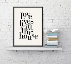 Love lives in this house, Typography art, Wall art decor, Home decor art print. Love art print, Typography art home decor, Giclee art WTV145