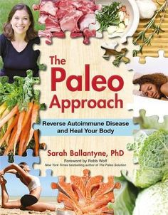 The Paleo Approach: Reverse Autoimmune Disease and Heal Y...