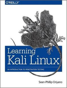 Learning Kali Linux: An Introduction to Penetration Testing: Sean-Phillip Oriyano