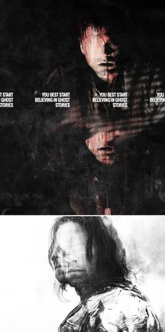 ''You best start to believing in ghost stories.'' OH THE FEELS... / Bucky Barnes : The Winter Soldier