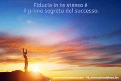 Fiducia in te stesso è il primo segreto del successo  http://www.massimodelmoro.com/  https://www.facebook.com/massimodelmoro.fan