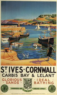 'St Ives – Cornwall: glorious sands, ideal bathing' – a tourist honeypot, then as now. Illustrations Vintage, St Ives Cornwall, British Travel, British Seaside, Railway Posters, Vintage Travel Posters, Vintage Ski, Vintage Room, Vintage Kitchen