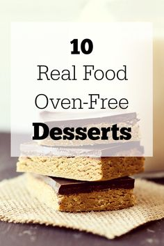 10 Real Food Oven-Free Desserts. These recipes are all amazing! Gluten-free.