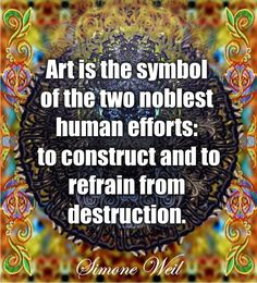 """""""Art is the symbol of the two noblest human efforts: to construct and to refrain from destruction. What Is Freedom, Artist Problems, Muse Art, Creativity Quotes, Rhyme And Reason, Heart Art, Life Motivation, Amazing Quotes, The Voice"""