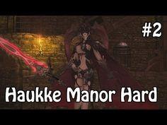 FFXIV Haukke Manor Hard #2   Halicarnassus