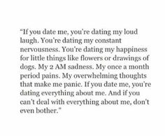 What dating me is like on We Heart It Pretty Words, Beautiful Words, Favorite Quotes, Best Quotes, Relationship Quotes, Relationships, Dating Quotes, Word Porn, True Quotes