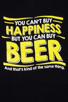 You Can't Buy Happiness Buy Beer Mens Funny Adult T-Shirt Black Cotton Tee SC IW #NONE #GraphicTee