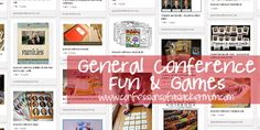 General Conference Fun & Games - Pinterest board with TONS of General Conference games and activities