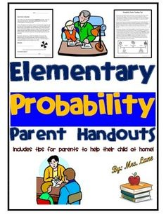 This item includes tips for parents to help their child at home with elementary probability. Very convenient for busy teachers and students alike.------------------------------------------------------------------------------------------------INCLUDES:-Parent Letter (encourages help at home)-Probability Parent Teaching Tips------------------------------------------------------------------------------------------------*5 Pages Total.-Look for similar versions of this product in my store by ...