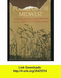 Poems of the Midwest Two complete volumes, Chicago poems, and Cornhuskers Carl Sandburg ,   ,  , ASIN: B0006FCQYC , tutorials , pdf , ebook , torrent , downloads , rapidshare , filesonic , hotfile , megaupload , fileserve