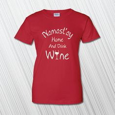Namast'ay Home And Drink Wine High quality by MilwaukeeApparel **** HOLIDAY COUPON CODES!! Use MERRY10 and receive 10% off any order over $25 OR use MERRY20 and receive 20% off any order over $50 Now through December 23, 2016!! ****