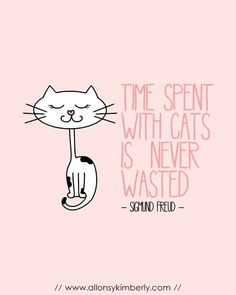 Free Printable: Time Spent with Cats is Never Wasted (Sigmund Freud quote) | http://allonsykimberly.com?