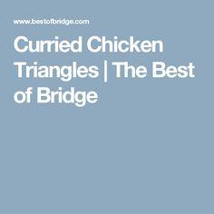 Curried Chicken Triangles   The Best of Bridge
