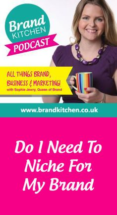 TITLE: Do I Need To Niche For My #Brand... In this episode Sophie explores the area of niching and identifying your perfect client and why this is a must for your business... If you enjoyed this you can subscribe at: https://itunes.apple.com/gb/podcast/brand-kitchen-podcast/id955827973?mt=2 ... Stitcher: http://www.stitcher.com/podcast/brand-kitchen ... And I will love you forever if you'd leave a positive review on iTunes.