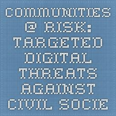 Communities @ Risk: Targeted Digital Threats Against Civil Society | The Citizen Lab - University of Toronto