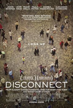 Disconnect on DVD September 2013 starring Jason Bateman, Alexander Skarsgard, Paula Patton, Hope Davis. Interweaves three emotional potboiler storylines about people searching for human connection in today's wired world of the internet. By turn Max Thieriot, Paula Patton, See Movie, Movie List, Movie 20, 2012 Movie, Alexander Skarsgard, Great Films, Good Movies