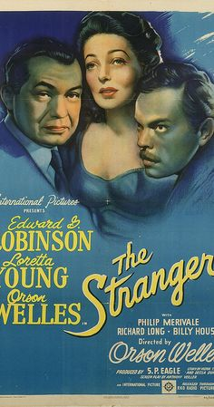 Directed by Orson Welles.  With Orson Welles, Edward G. Robinson, Loretta Young, Philip Merivale. An investigator from the War Crimes Commission travels to Connecticut to find an infamous Nazi.