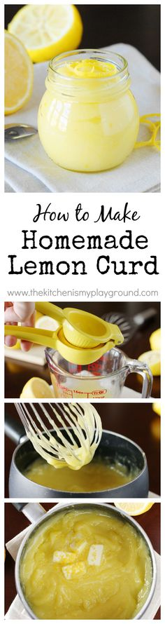 How to Make Homemade Lemon Curd ~ and 15 ideas of what the heck to use it for! www.thekitchenismyplayground.com