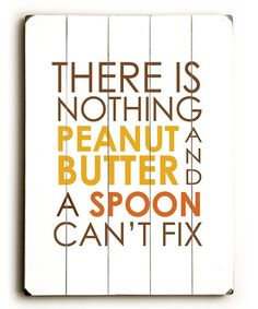 Take a look at this 'Peanut Butter' Wood Wall Art by Amanda Catherine Designs on #zulily today!