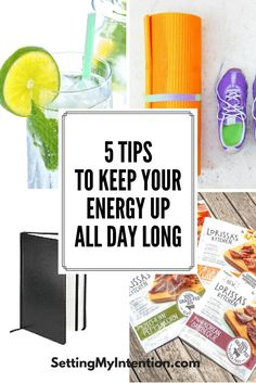 Don' t miss these 5 tips to keep your energy up all day long!