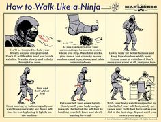 How to Walk Like a Ninja: An Illustrated Guide. We could take this concept and tweak it to be How to Read Like a Ninja Survival Life Hacks, Survival Tips, Survival Skills, Outdoor Survival, Art Of Manliness, Martial Arts Techniques, Self Defense Techniques, Ju Jitsu, Apocalypse Survival