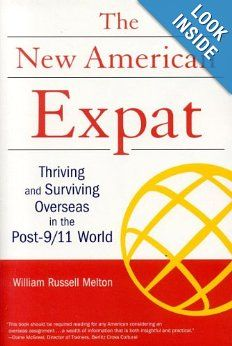 New American Expat: Thriving and Surviving Overseas in the Post-9/11 World: William Russell Melton: 9781931930246: Amazon.com: Books New American Expat: Thriving and Surviving Overseas in the Post-9/11 World by William Russell Melton  (Author) Paperback from $1.49 Amazon Price	 New from	 $12.95