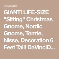 "GIANT! LIFE-SIZE ""Sitting"" Christmas Gnome, Nordic Gnome, Tomte, Nisse, Decoration 6 Feet Tall! DaVinciDollDesigns Christmas Collection©"
