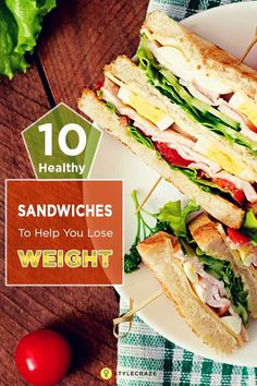10 Healthy Sandwiches To Help You Lose Weight http://womansbust.com/natural-ways-to-increase-breast-size