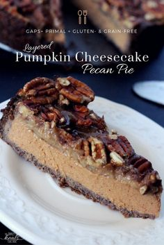 Pumpkin Pecan Pie Cheesecake Recipe from The Family That Heals Together | Primal + Gluten- & Grain-Free!