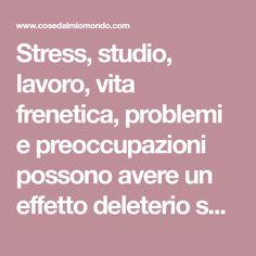 Stress, studio, lavoro, vita frenetica, problemi e preoccupazioni possono avere un effetto deleterio sulla vostra bellezza. I primi a pagarne le conseguenz