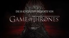 Die 10 schönsten Drehorte von Game of Thrones - Teil I