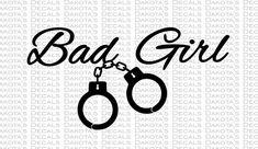 Bad Girl SVG for Download by DakotasDecals on Etsy