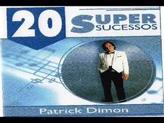 Patrick Dimon - 20 Super Sucessos - CD Completo