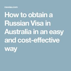 How to obtain a Russian Visa in Australia in an easy and cost-effective way