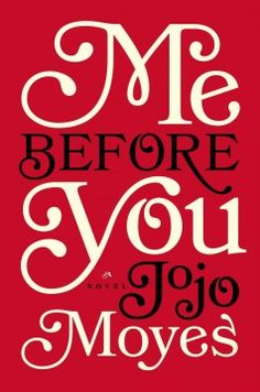 Me before you : a novel by JoJo Moyes. Click the cover image to check out or request the literary fiction kindle.