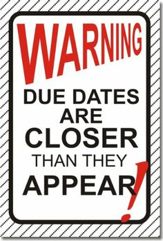 Amazon.com: Warning - Due Dates Are Closer Than They Appear! - Motivational Classroom Poster: Everything Else