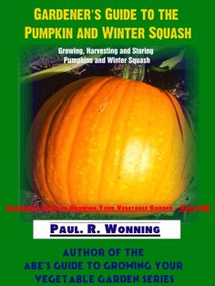 Gardener's Guide to the Pumpkin and Winter Squash includes instructions on growing, harvesting and storing pumpkins and winter squash. Beer Garden, Vegetable Garden, Flowers Perennials, Growing Vegetables, Squash, Pumpkins, Harvest, Seeds, Culture