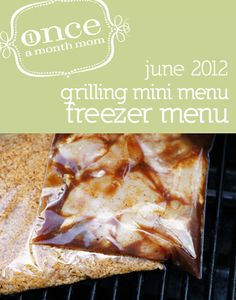 Grilling freezer menu easy enough to finish in an afternoon. Assemble, freeze, thaw, grill.