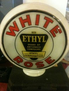 Original WHITE ROSE with Ethyl, Gas globe, Gas pump sign