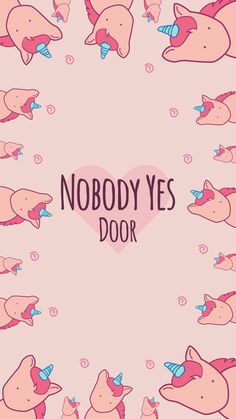 Nobody Yes Door Wallpaper Unicorn