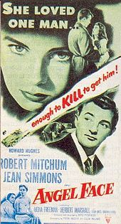Angel Face is a 1952 black-and-white film noir directed by Otto Preminger. The drama, filmed on location in Beverly Hills, California, features Robert Mitchum and Jean Simmons.